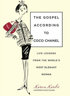 The Gospel According to Coco Chanel: Life Lessons From the ...