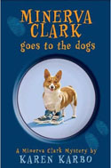Minerva Clark Goes to the Dogs: A Minerva Clark Mystery