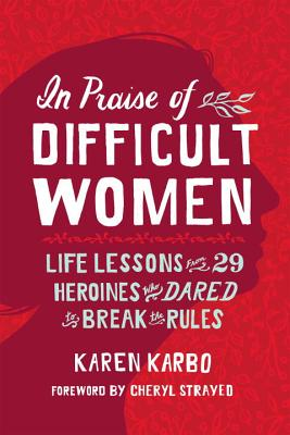 In Praise of Difficult Women: A Curated List of Reviews